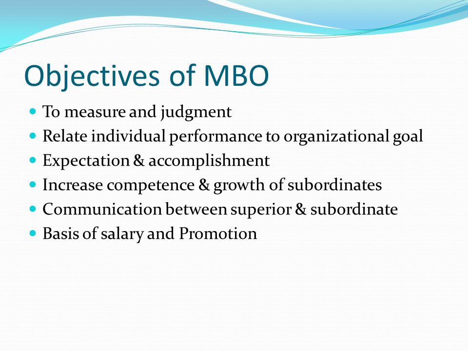 Objectives of MBO To measure and judgment