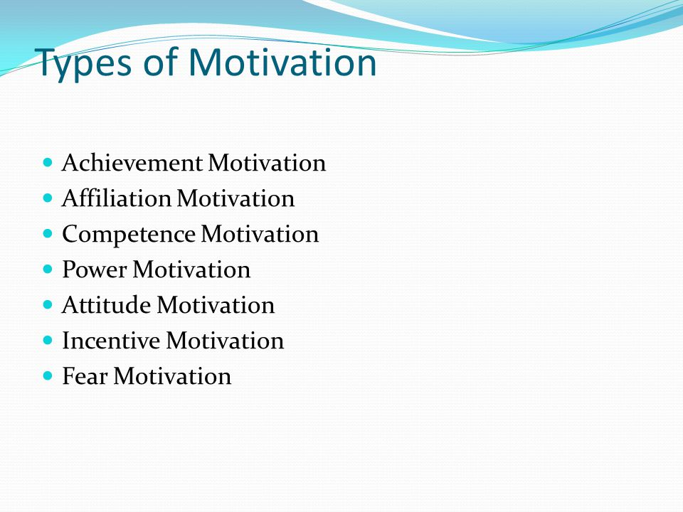 Types of Motivation Achievement Motivation Affiliation Motivation