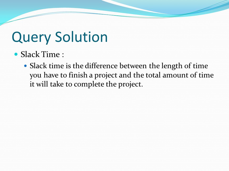 Query Solution Slack Time :
