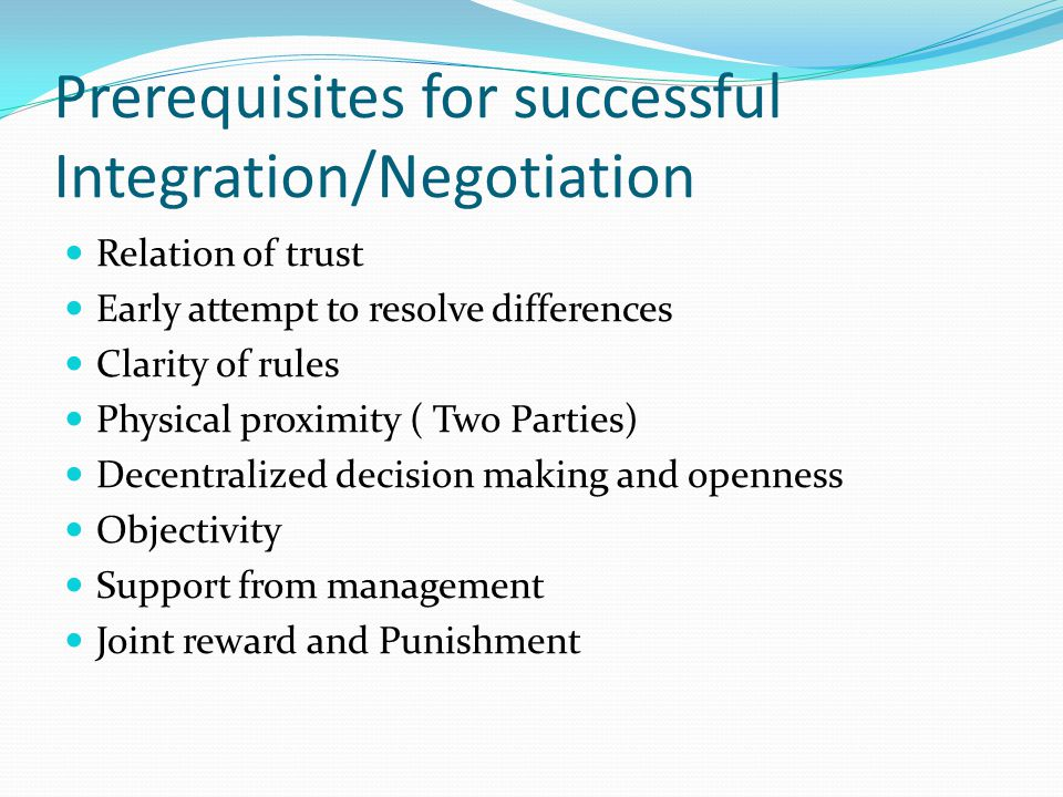 Prerequisites for successful Integration/Negotiation