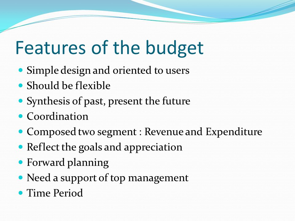 Features of the budget Simple design and oriented to users