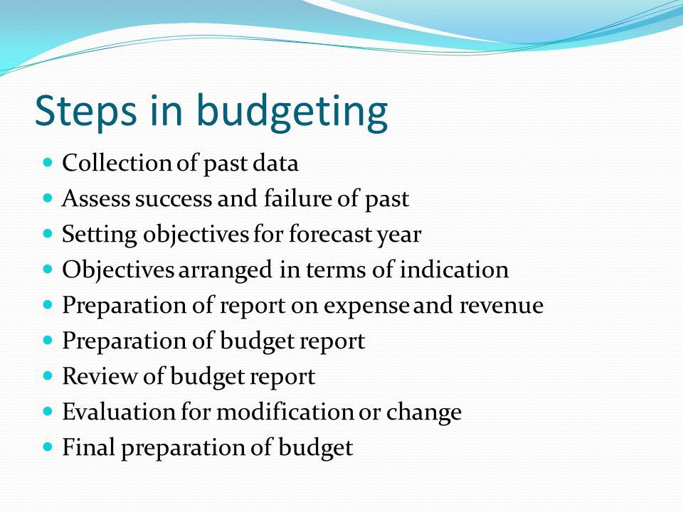 Steps in budgeting Collection of past data