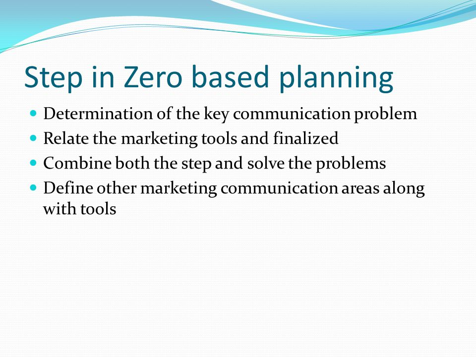 Step in Zero based planning