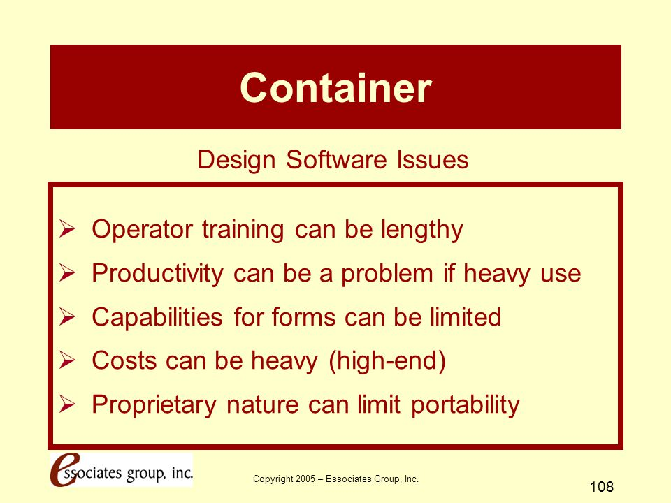 Container Design Software Issues Operator training can be lengthy