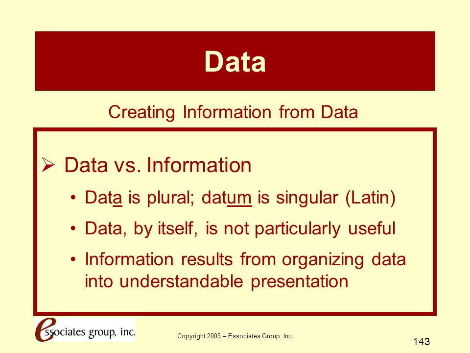 Data Data vs. Information Creating Information from Data