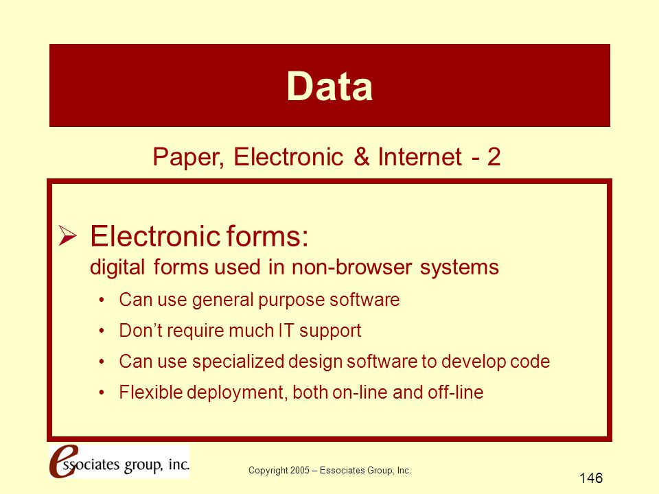 Data Electronic forms: digital forms used in non-browser systems