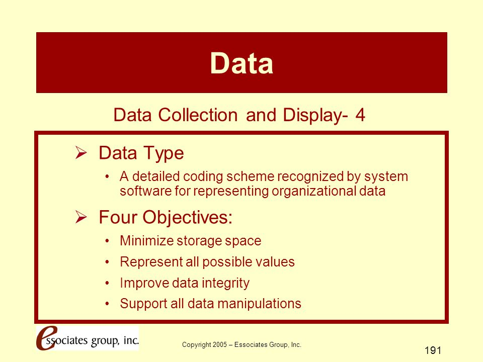 Data Data Collection and Display- 4 Data Type Four Objectives: