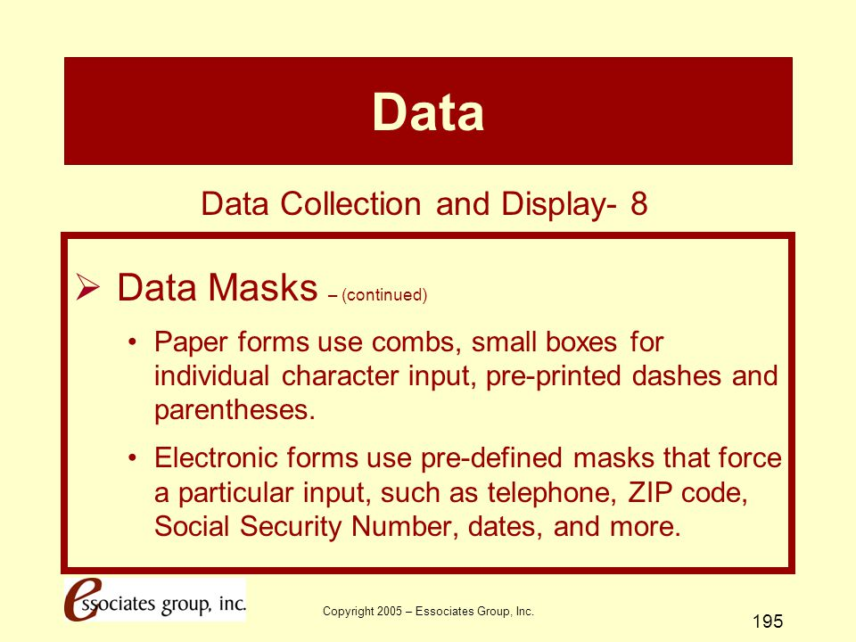 Data Data Masks – (continued) Data Collection and Display- 8