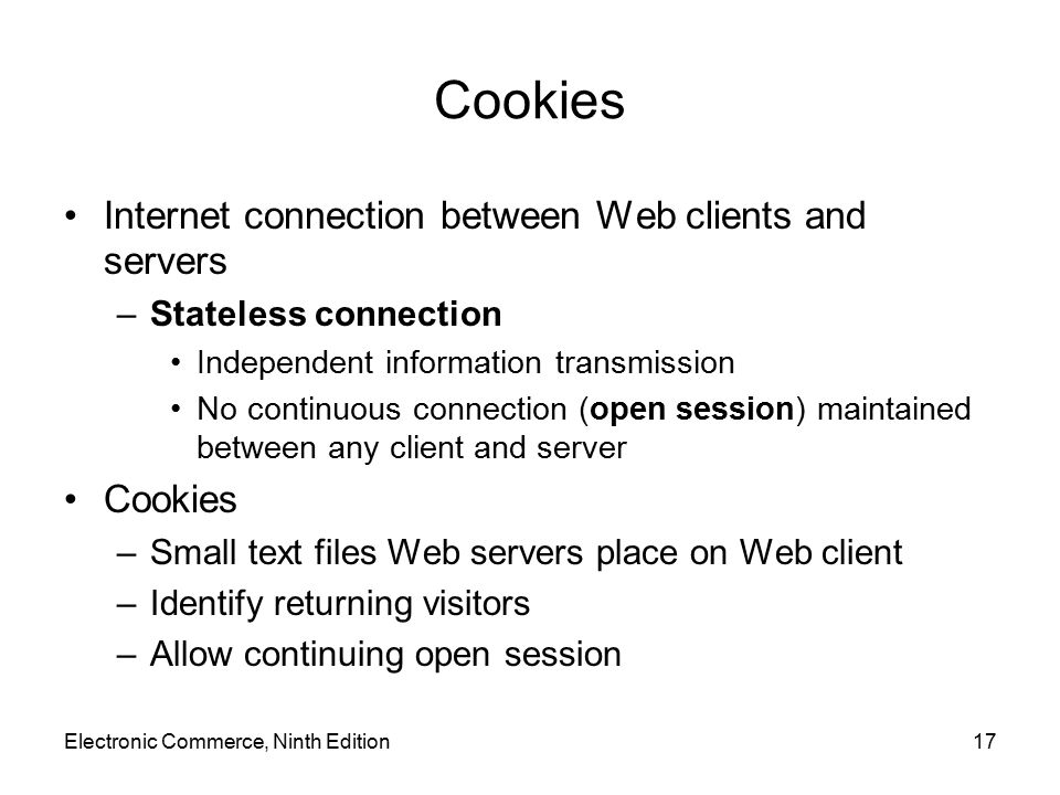 Cookies Internet connection between Web clients and servers Cookies