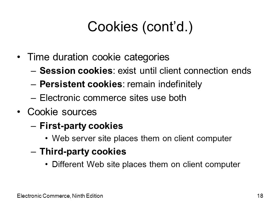 Cookies (cont'd.) Time duration cookie categories Cookie sources