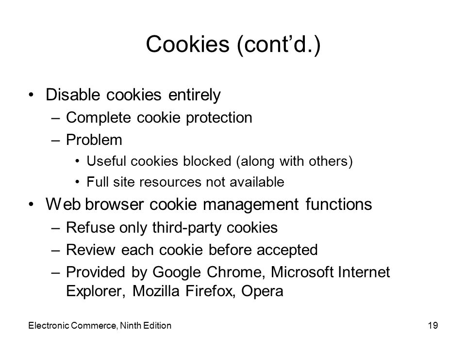 Cookies (cont'd.) Disable cookies entirely