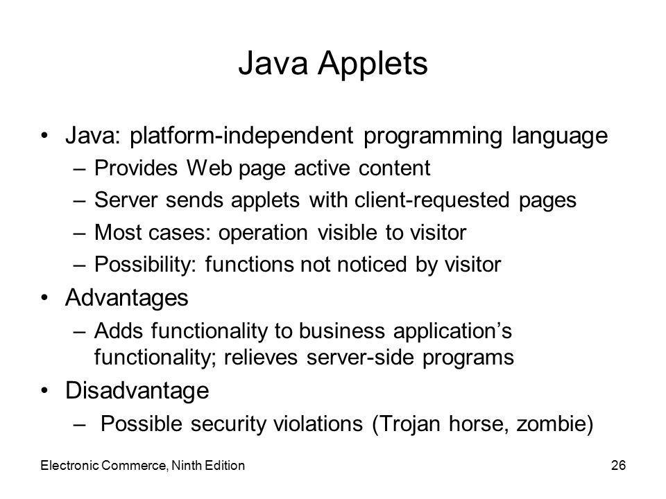 Java Applets Java: platform-independent programming language