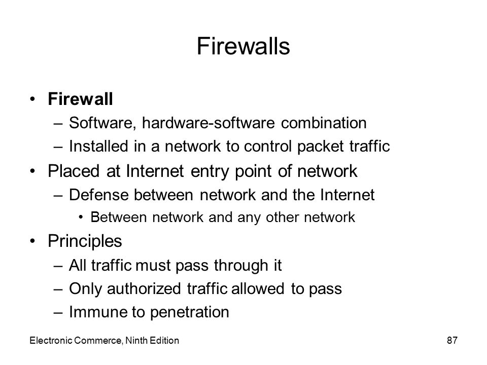Firewalls Firewall Placed at Internet entry point of network