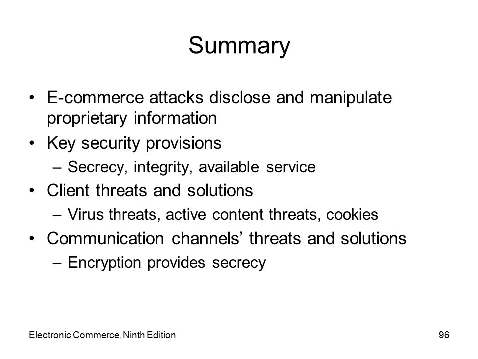 Summary E-commerce attacks disclose and manipulate proprietary information. Key security provisions.