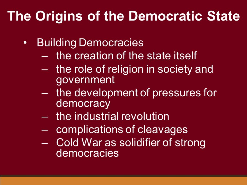 The Origins of the Democratic State