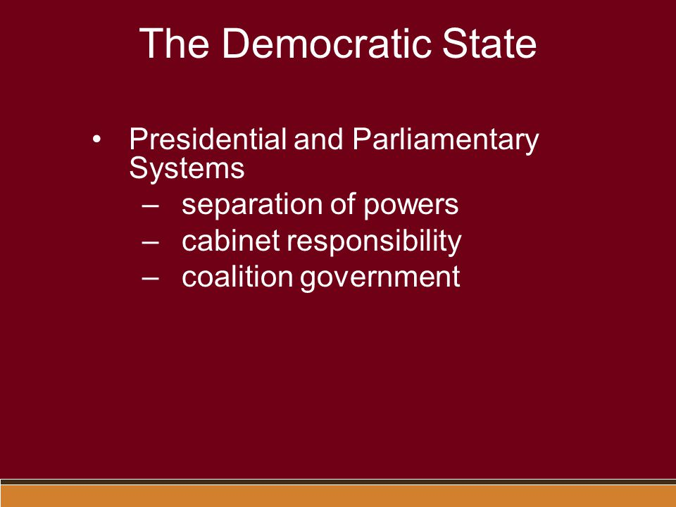 The Democratic State Presidential and Parliamentary Systems