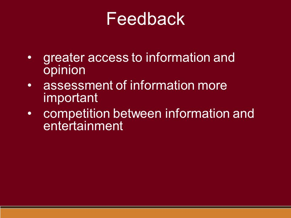 Feedback greater access to information and opinion
