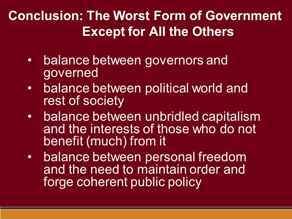 Conclusion: The Worst Form of Government Except for All the Others