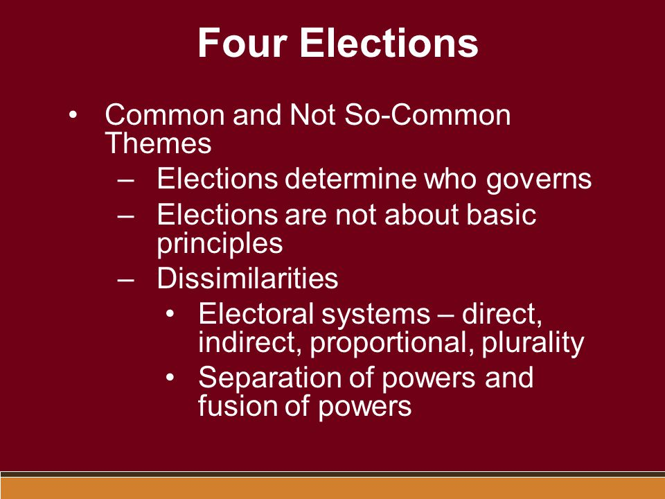 Four Elections Common and Not So-Common Themes