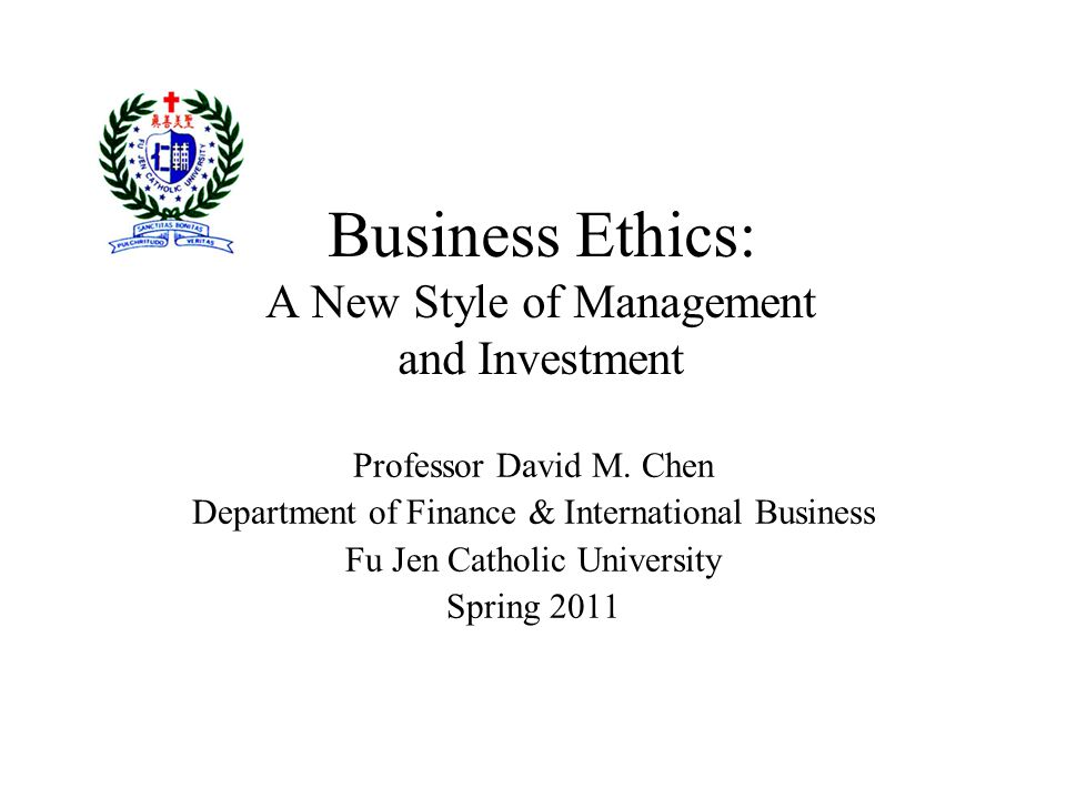 Business Ethics: A New Style of Management and Investment