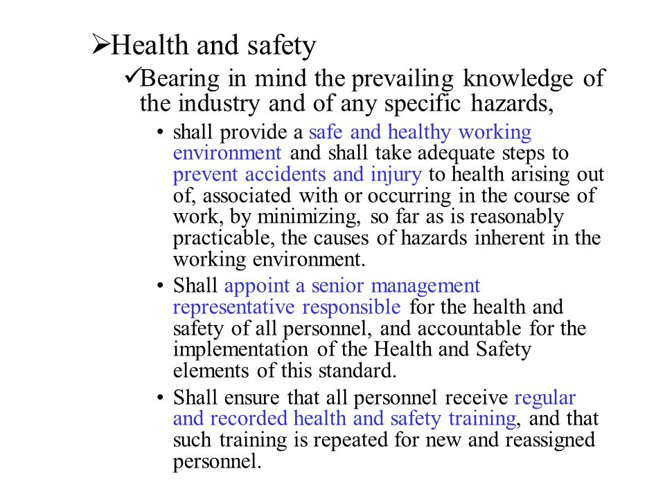Health and safety Bearing in mind the prevailing knowledge of the industry and of any specific hazards,