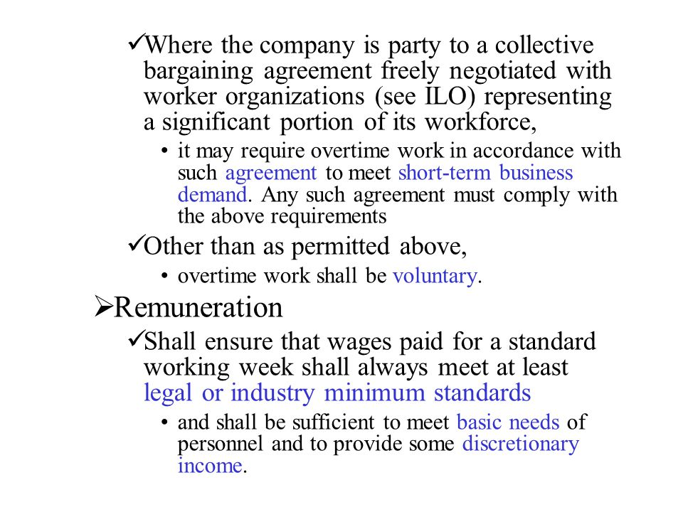 Where the company is party to a collective bargaining agreement freely negotiated with worker organizations (see ILO) representing a significant portion of its workforce,