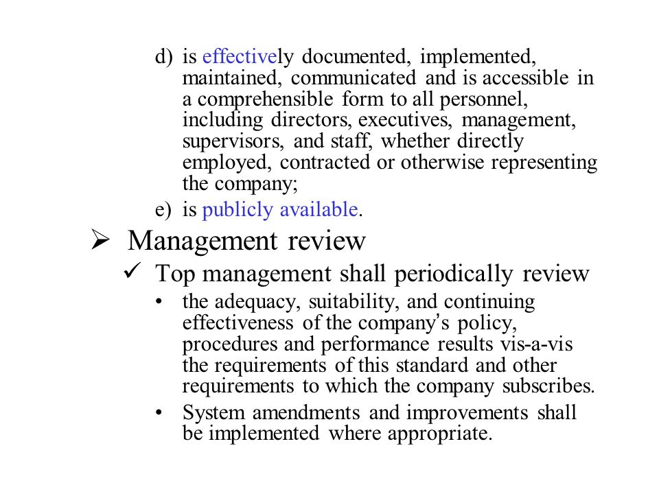 Management review Top management shall periodically review