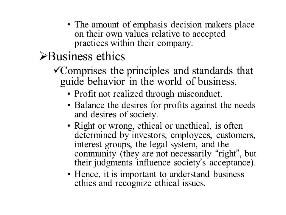 The amount of emphasis decision makers place on their own values relative to accepted practices within their company.