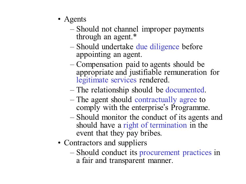 Should not channel improper payments through an agent.*