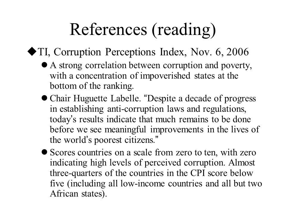 References (reading) TI, Corruption Perceptions Index, Nov. 6, 2006
