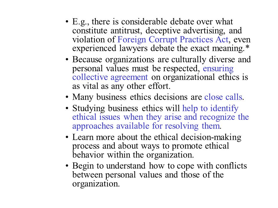 Many business ethics decisions are close calls.