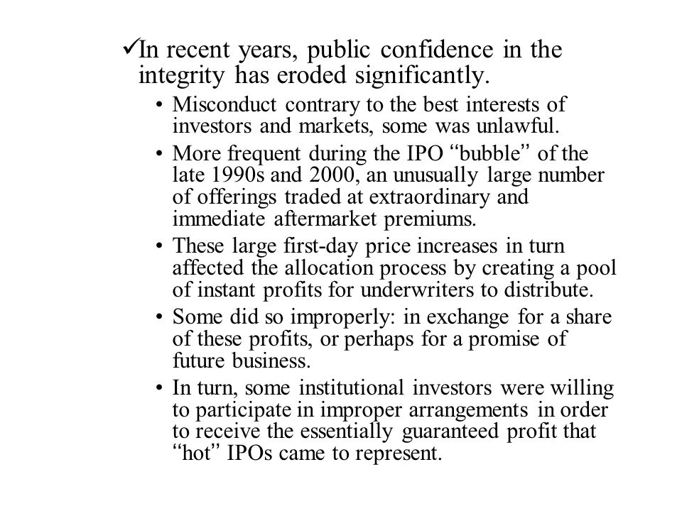 In recent years, public confidence in the integrity has eroded significantly.