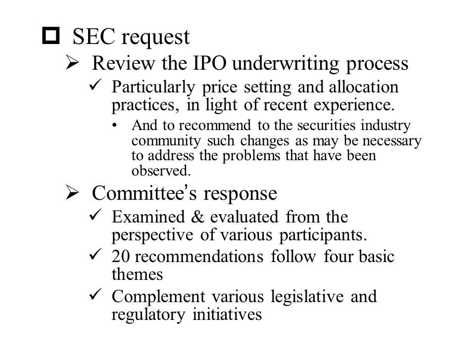 SEC request Review the IPO underwriting process Committee's response