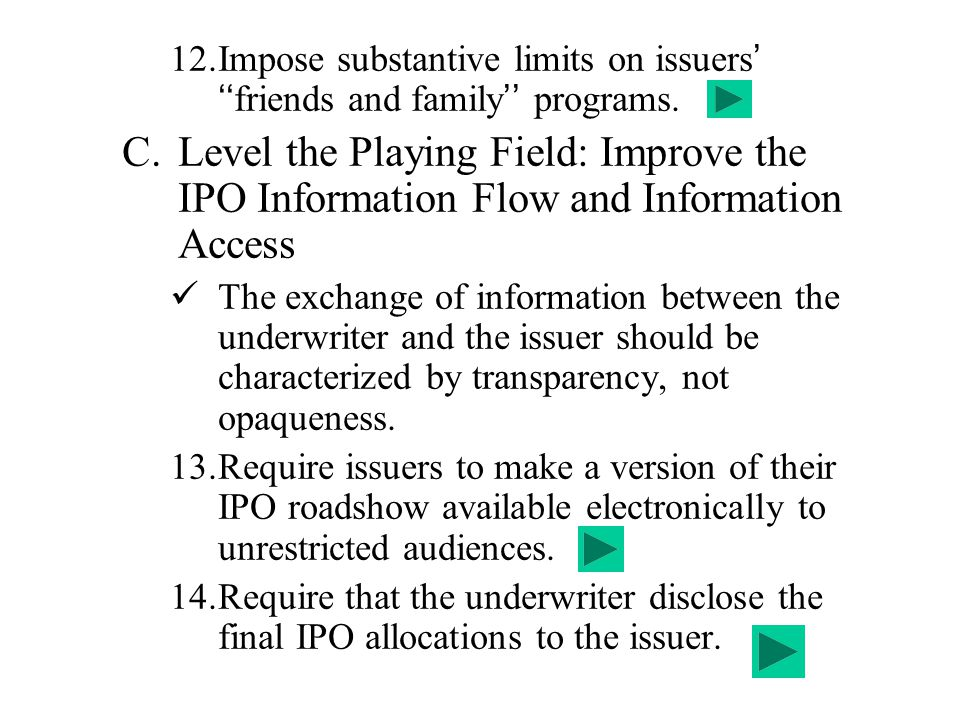Impose substantive limits on issuers' ''friends and family'' programs.