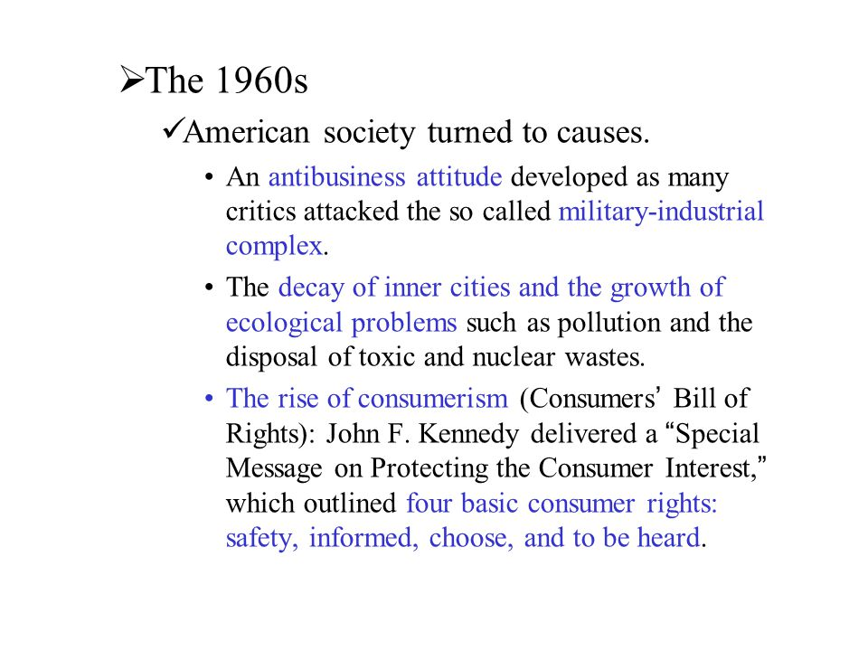 The 1960s American society turned to causes.