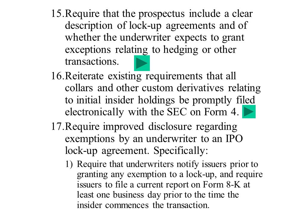 Require that the prospectus include a clear description of lock-up agreements and of whether the underwriter expects to grant exceptions relating to hedging or other transactions.