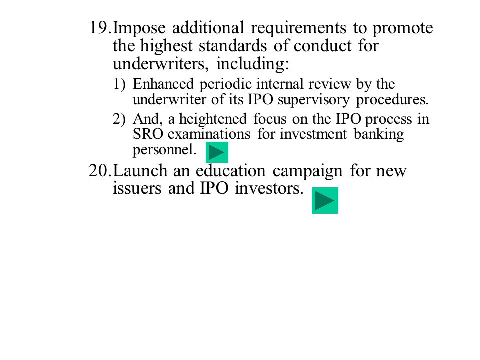 Launch an education campaign for new issuers and IPO investors.