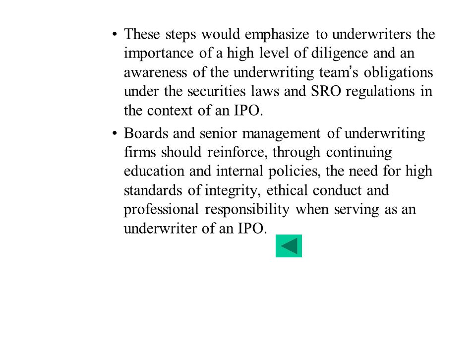 These steps would emphasize to underwriters the importance of a high level of diligence and an awareness of the underwriting team's obligations under the securities laws and SRO regulations in the context of an IPO.