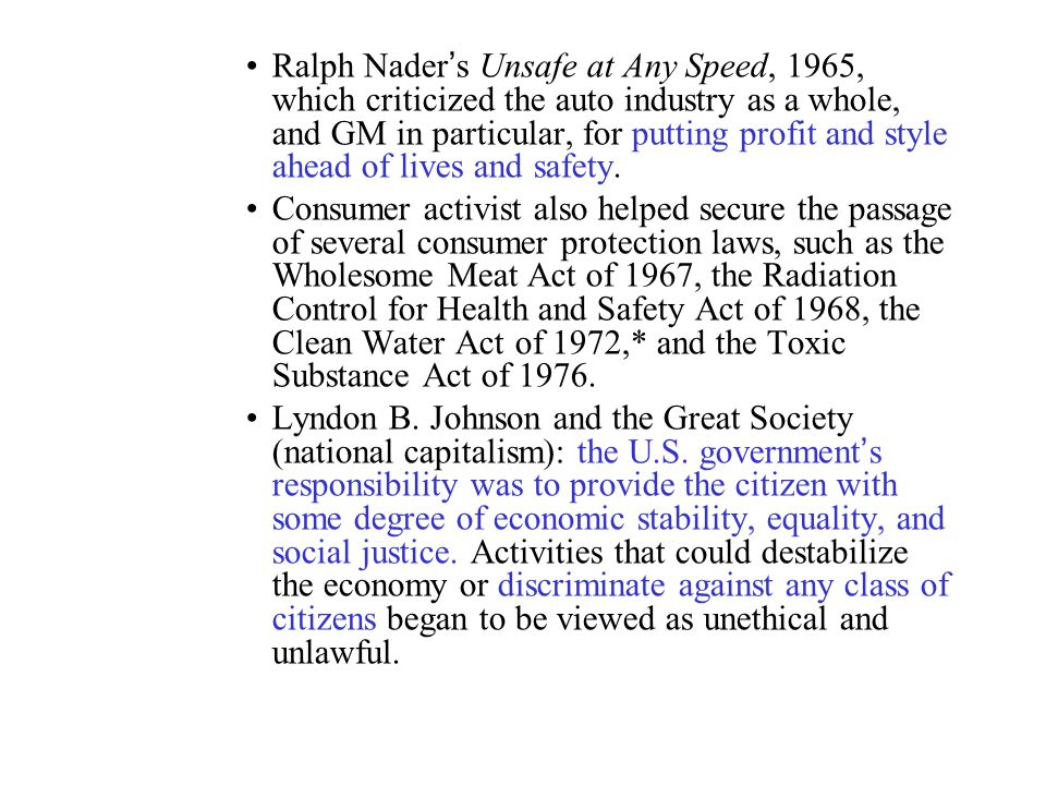 Ralph Nader's Unsafe at Any Speed, 1965, which criticized the auto industry as a whole, and GM in particular, for putting profit and style ahead of lives and safety.