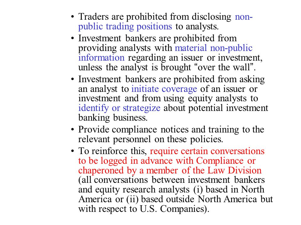 Traders are prohibited from disclosing non-public trading positions to analysts.