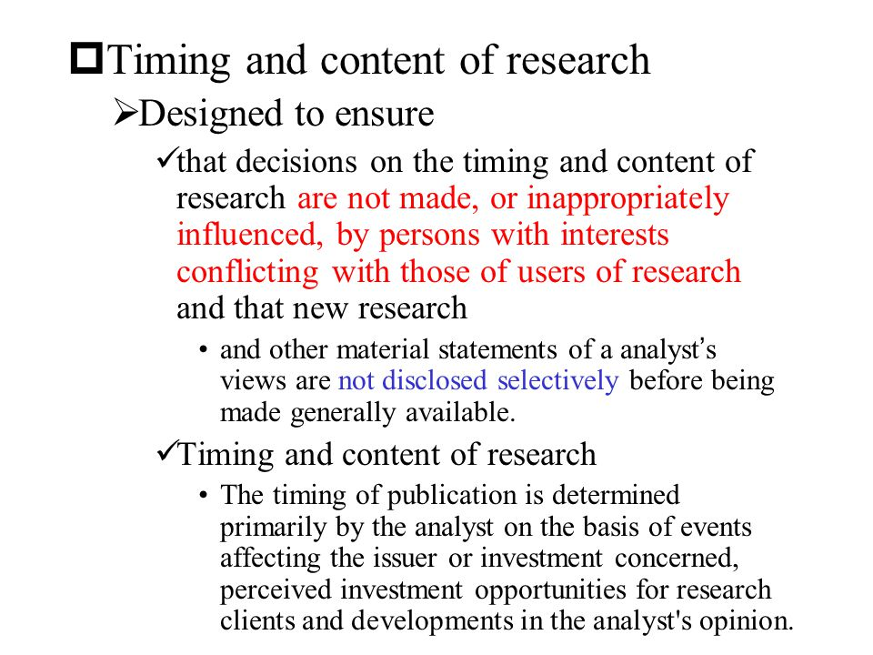 Timing and content of research