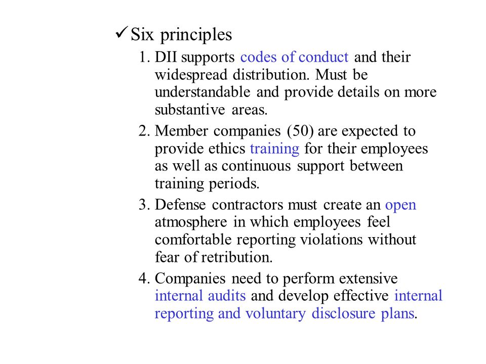 Six principles DII supports codes of conduct and their widespread distribution. Must be understandable and provide details on more substantive areas.