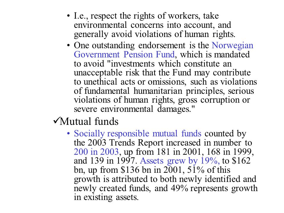 I.e., respect the rights of workers, take environmental concerns into account, and generally avoid violations of human rights.