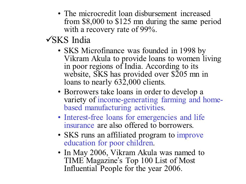 The microcredit loan disbursement increased from $8,000 to $125 mn during the same period with a recovery rate of 99%.
