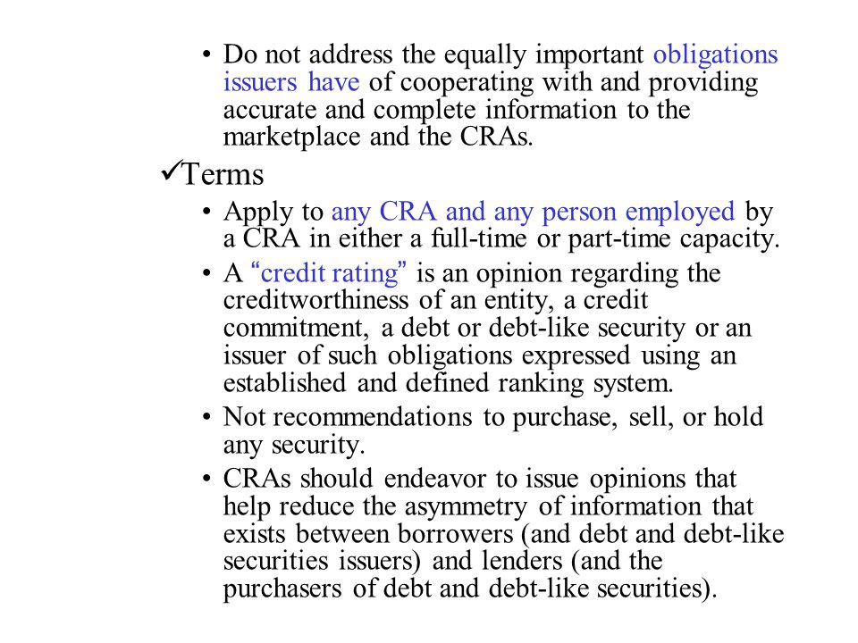 Do not address the equally important obligations issuers have of cooperating with and providing accurate and complete information to the marketplace and the CRAs.