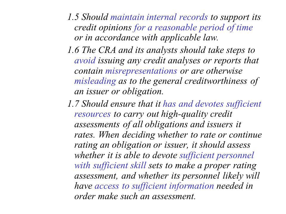 1.5 Should maintain internal records to support its credit opinions for a reasonable period of time or in accordance with applicable law.
