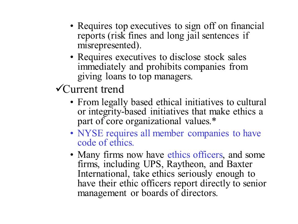 Requires top executives to sign off on financial reports (risk fines and long jail sentences if misrepresented).