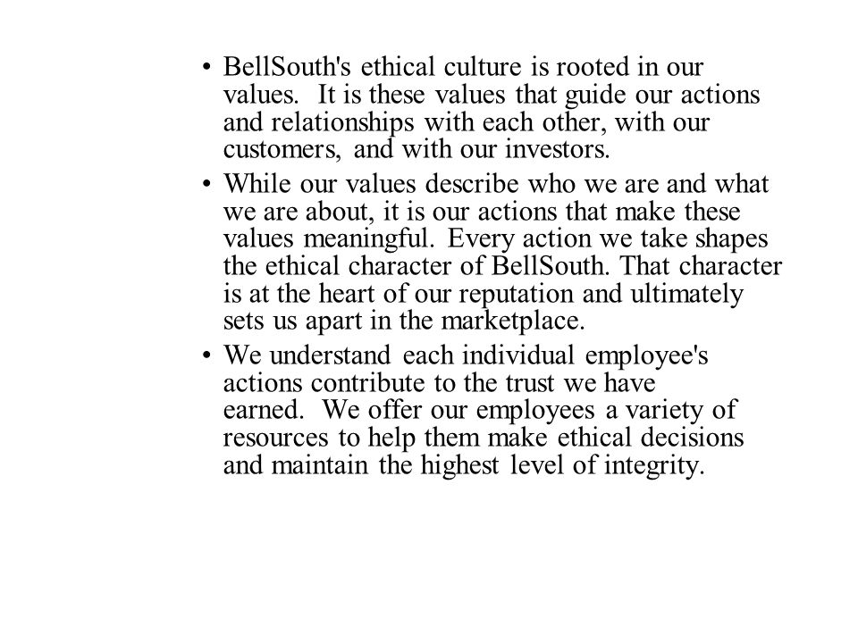 BellSouth s ethical culture is rooted in our values