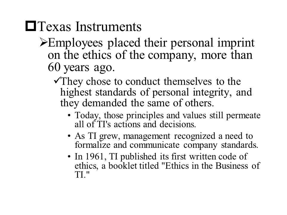 Texas Instruments Employees placed their personal imprint on the ethics of the company, more than 60 years ago.