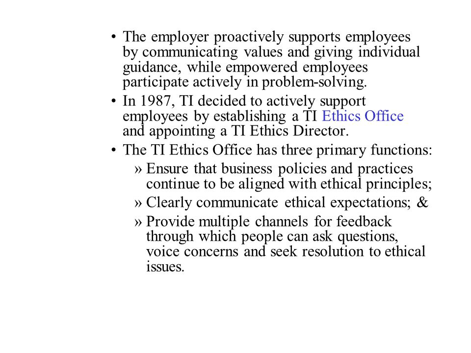 The employer proactively supports employees by communicating values and giving individual guidance, while empowered employees participate actively in problem-solving.